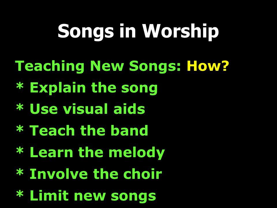 Teaching New Songs: How.