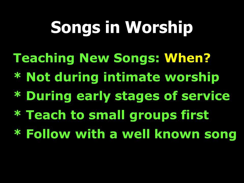 Teaching New Songs: When.