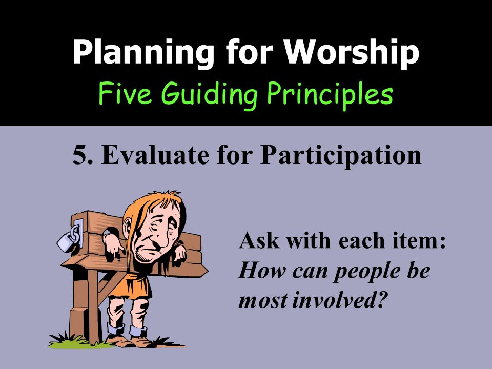 Five Guiding Principles Planning for Worship 5.