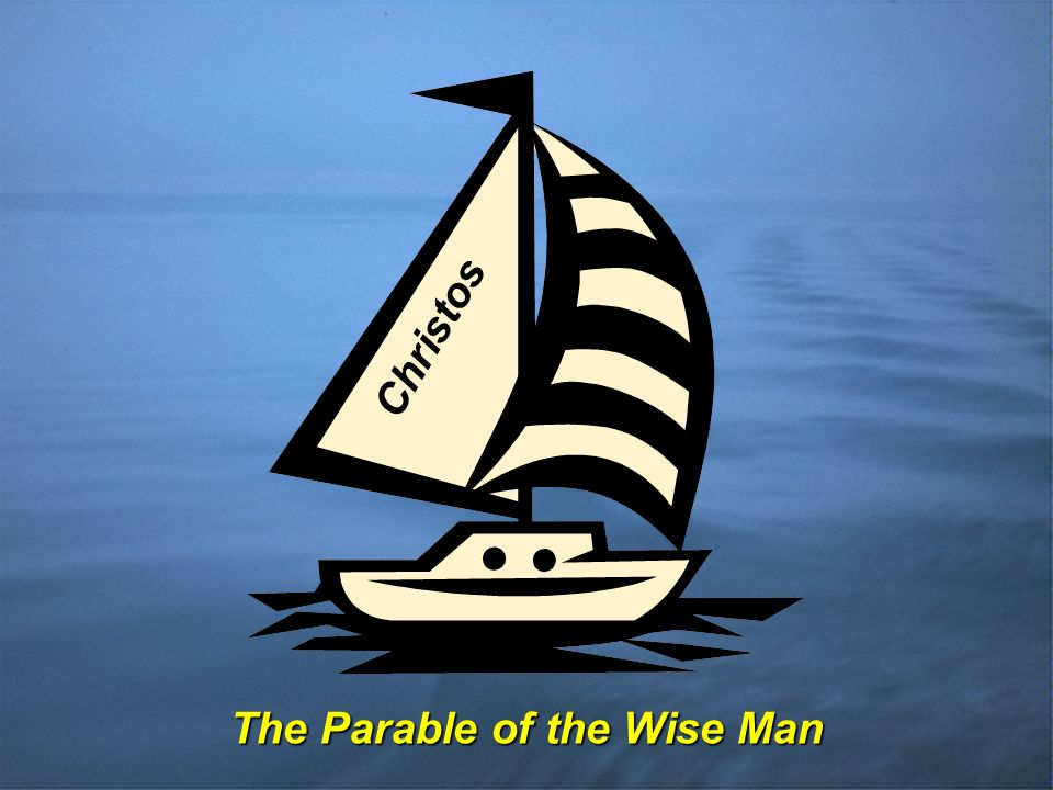 The Parable of the Wise Man Christos