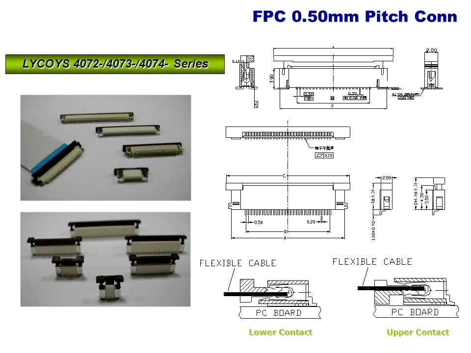 FPC 0.50mm Pitch Conn Lower Contact Upper Contact LYCOYS 4072-/4073-/4074- Series
