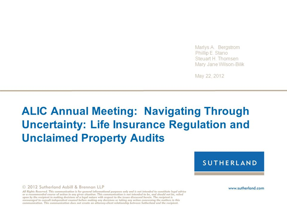 ALIC Annual Meeting: Navigating Through Uncertainty: Life Insurance Regulation and Unclaimed Property Audits Marlys A. Bergstrom Phillip E. Stano Steu