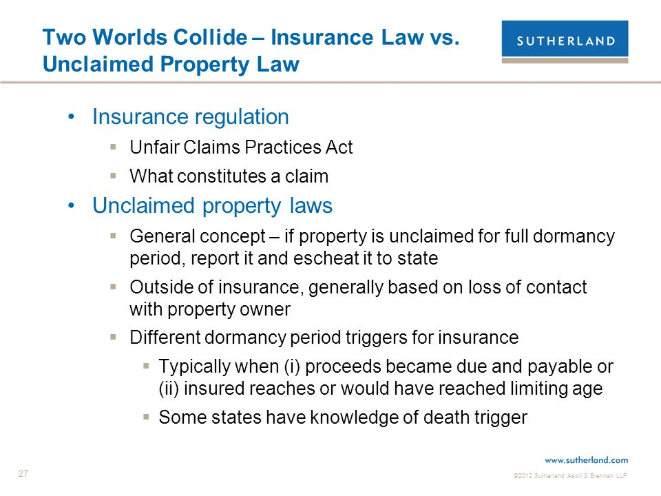 ©2012 Sutherland Asbill & Brennan LLP 27 Two Worlds Collide – Insurance Law vs.