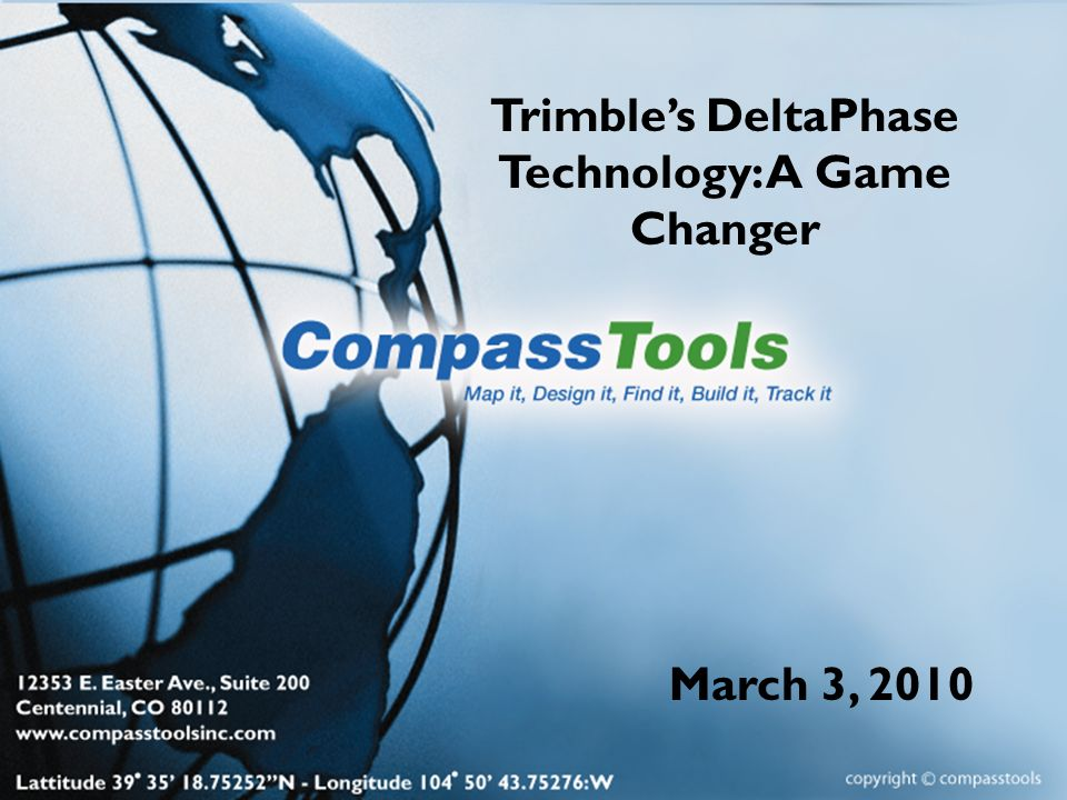 Trimbles DeltaPhase Technology: A Game Changer March 3, 2010