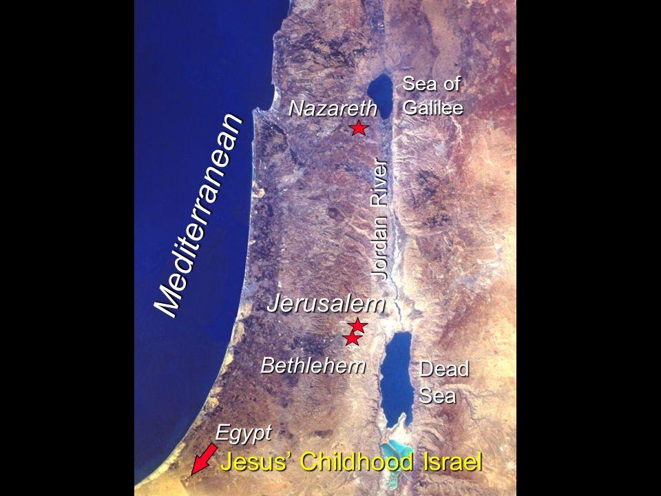 Nazareth Egypt Jerusalem Bethlehem Sea of Galilee DeadSea Jordan River Mediterranean Jesus Childhood Israel