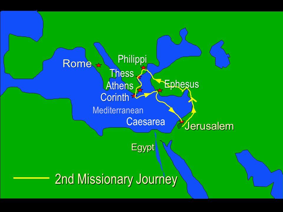 2nd Missionary Journey Jerusalem Egypt Rome Philippi Corinth Thess Athens Caesarea Ephesus Mediterranean