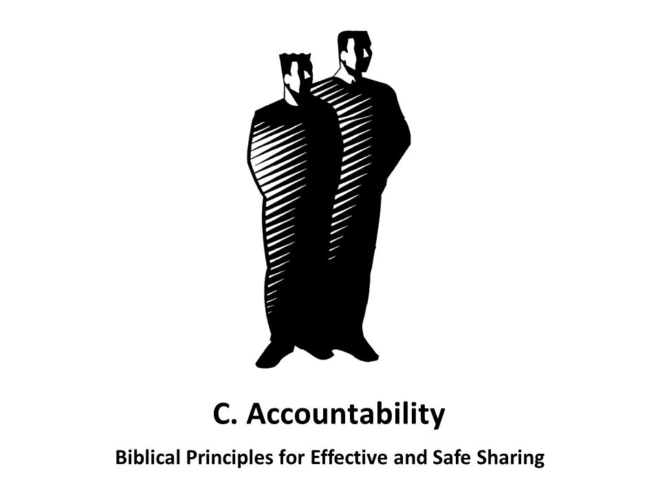 C. Accountability Biblical Principles for Effective and Safe Sharing