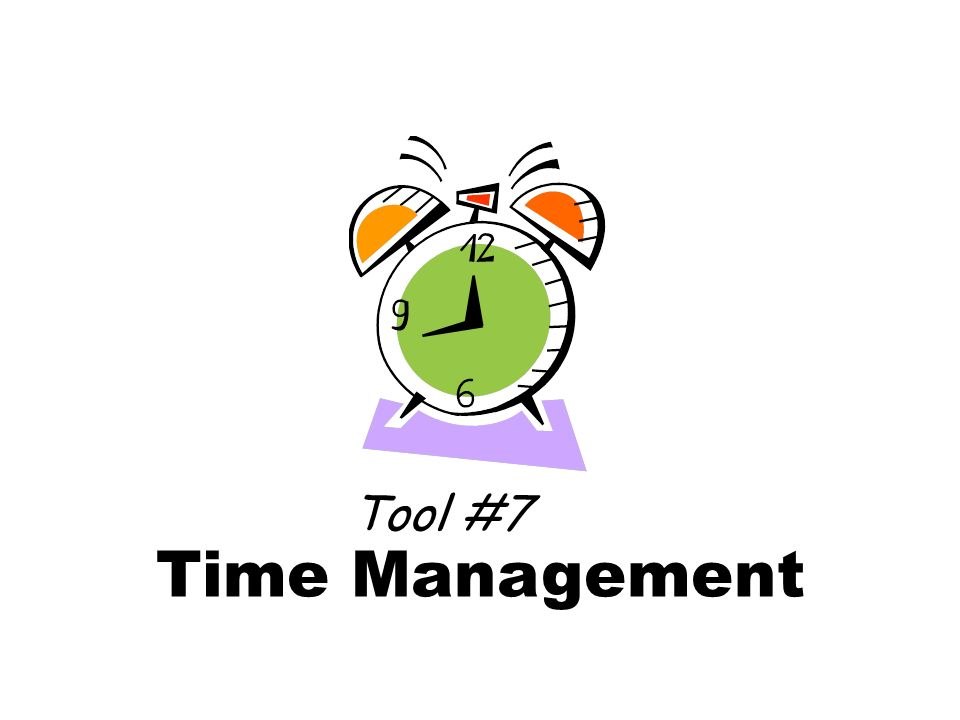 Time Management Tool #7