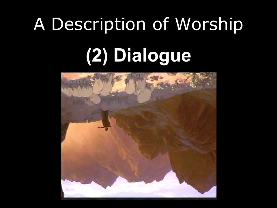 A Description of Worship (2) Dialogue