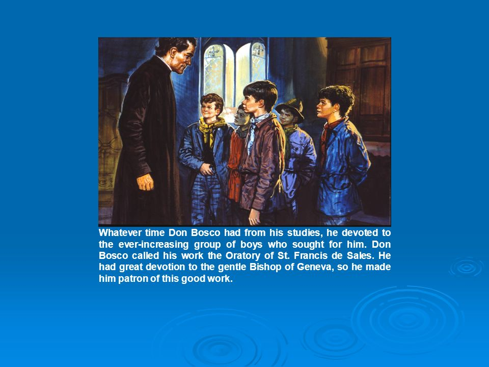 Don Bosco had been quietly selecting some of the more intelligent boys from the group, instructing them in his successful methods, and appointing them as assistant teachers.