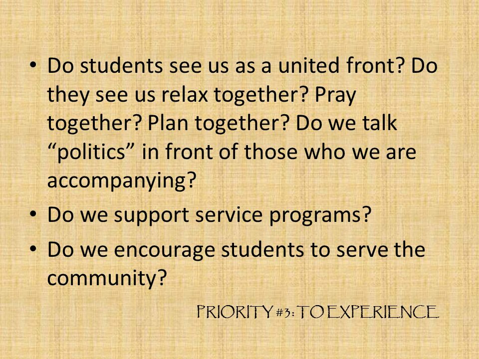 Do students see us as a united front. Do they see us relax together.