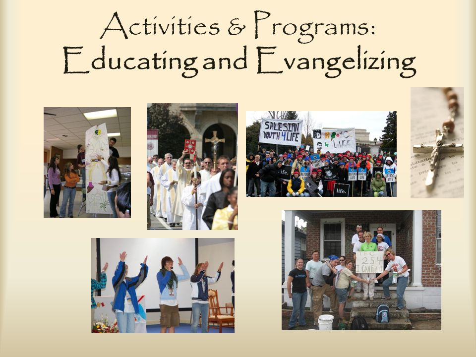 Activities & Programs: Educating and Evangelizing