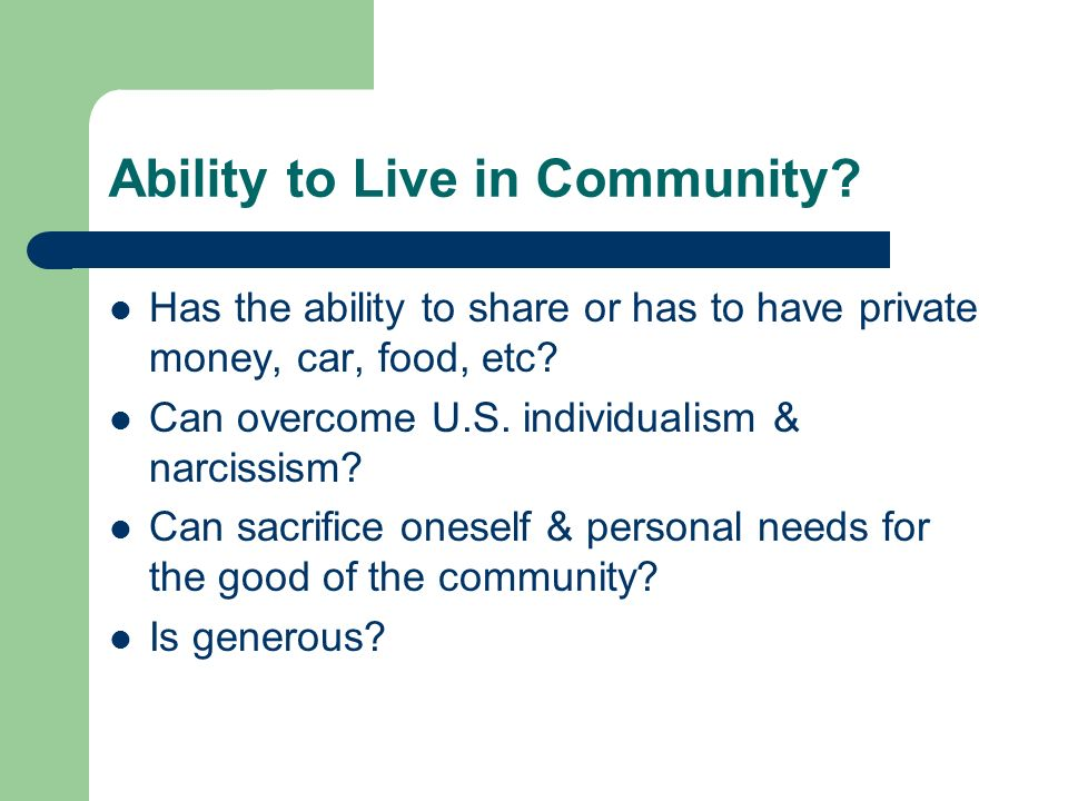 Ability to Live in Community.