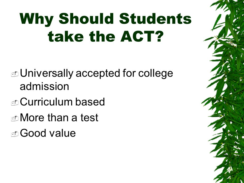 Why Should Students take the ACT.