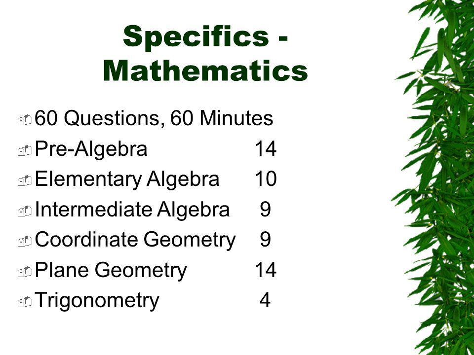 Mathematics Review study guides Do practice Mathematics tests Use UB ACT subscore to focus on deficiencies