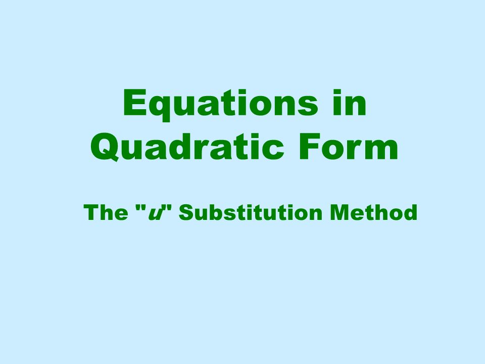 Before we solve the above equation, let s solve a quadratic equation that we know how to solve.