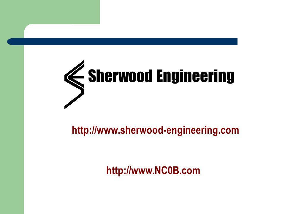Sherwood Engineering http://www.sherwood-engineering.com http://www.NC0B.com