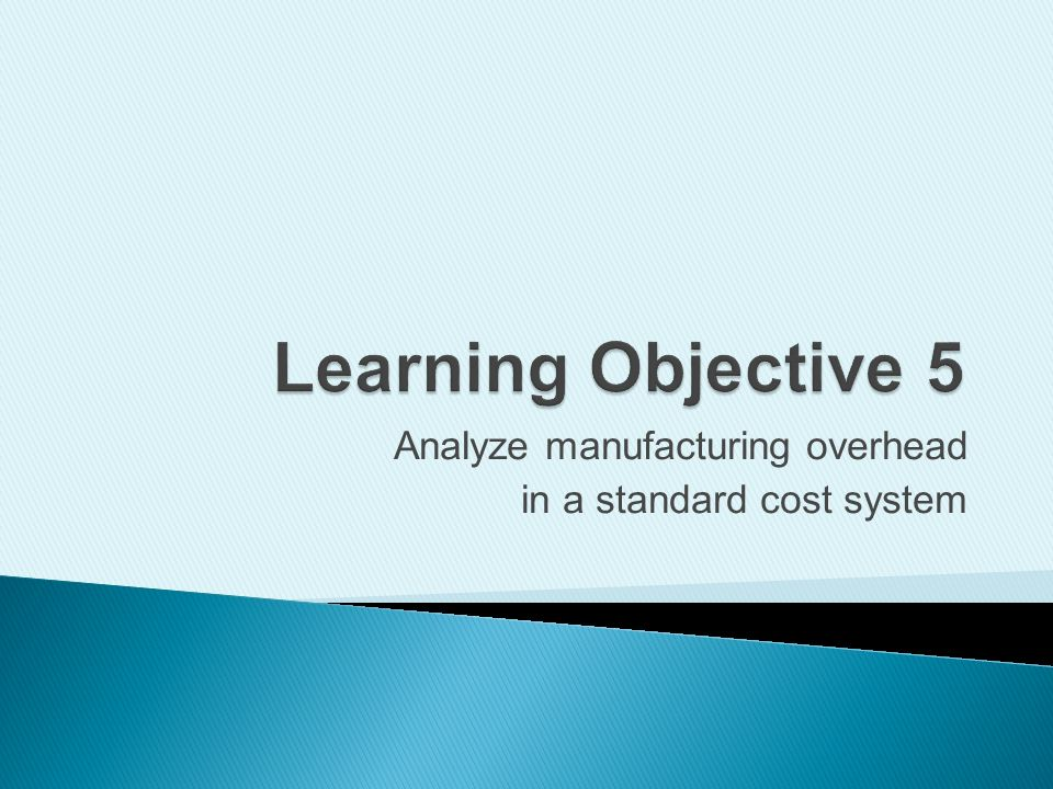 Analyze manufacturing overhead in a standard cost system