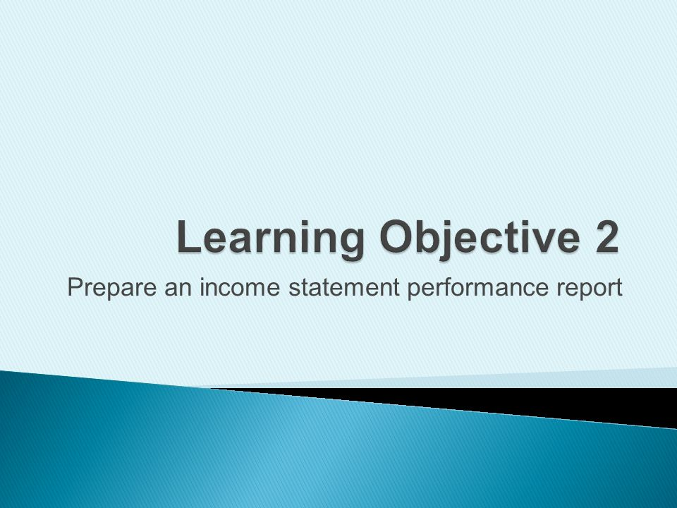 Prepare an income statement performance report