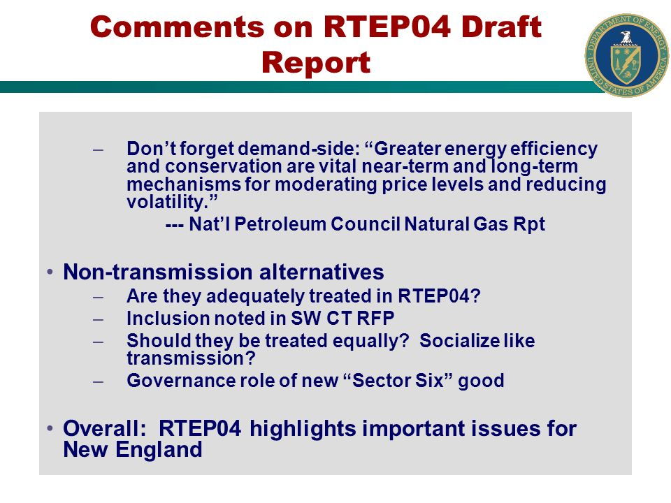 Comments on RTEP04 Draft Report –Dont forget demand-side: Greater energy efficiency and conservation are vital near-term and long-term mechanisms for