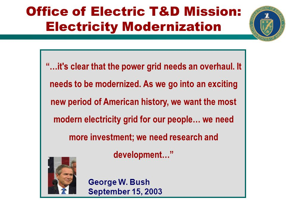 …it's clear that the power grid needs an overhaul. It needs to be modernized. As we go into an exciting new period of American history, we want the mo