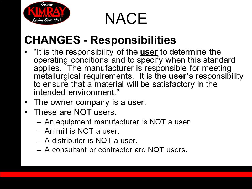 CHANGES - Responsibilities It is the responsibility of the user to determine the operating conditions and to specify when this standard applies. The m