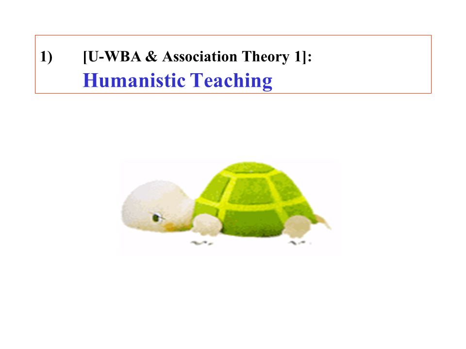 1)[U-WBA & Association Theory 1]: Humanistic Teaching