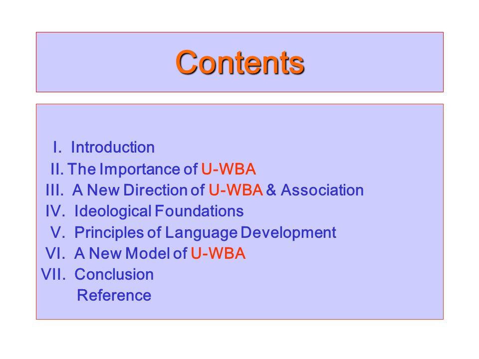 Contents I. Introduction II. The Importance of U-WBA III. A New Direction of U-WBA & Association IV. Ideological Foundations V. Principles of Language
