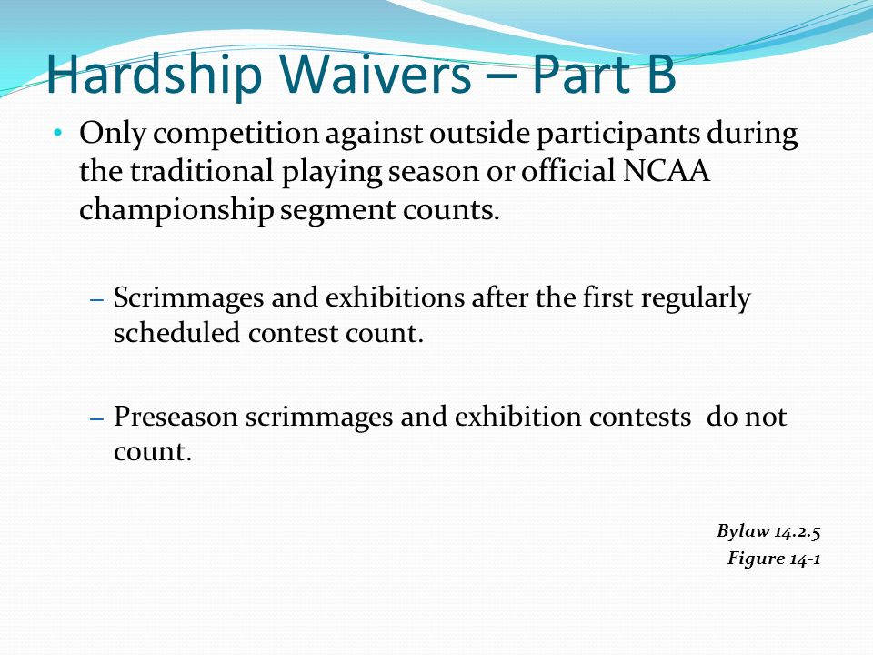 Only competition against outside participants during the traditional playing season or official NCAA championship segment counts.