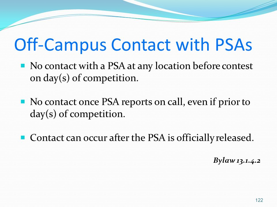 Off-Campus Contact with PSAs No contact with a PSA at any location before contest on day(s) of competition.