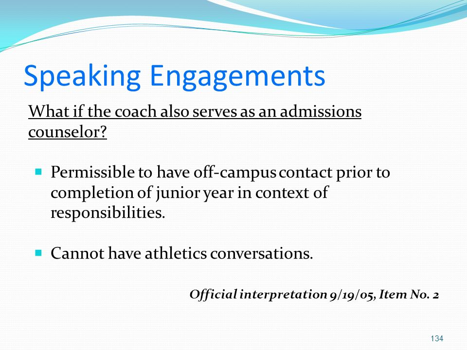 Speaking Engagements What if the coach also serves as an admissions counselor.