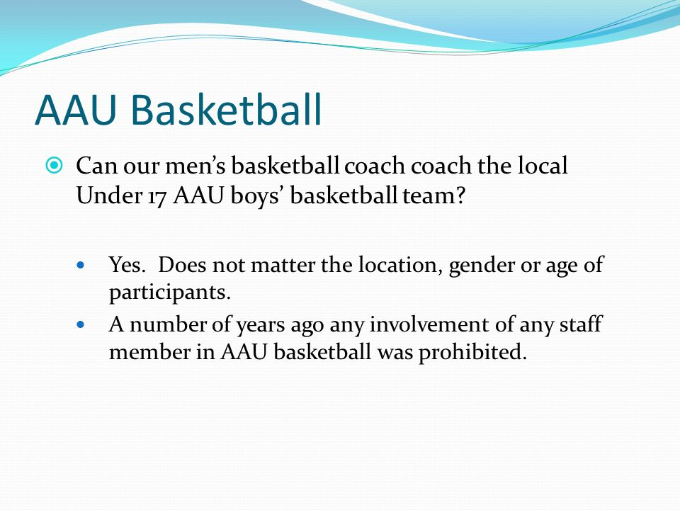 AAU Basketball Can our mens basketball coach coach the local Under 17 AAU boys basketball team.