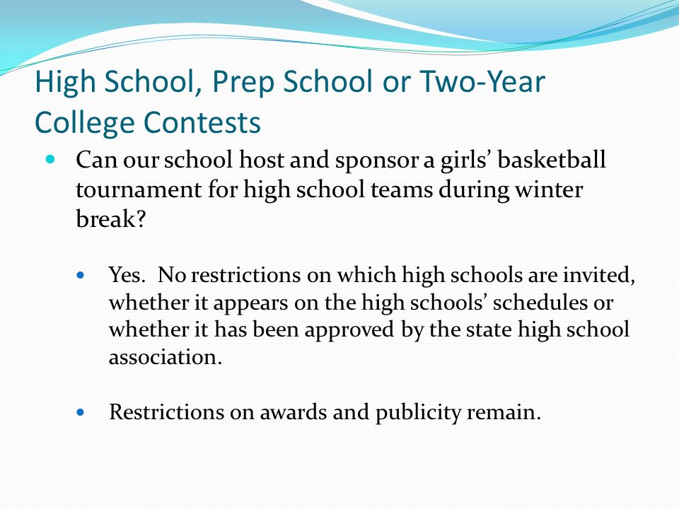 High School, Prep School or Two-Year College Contests Can our school host and sponsor a girls basketball tournament for high school teams during winter break.
