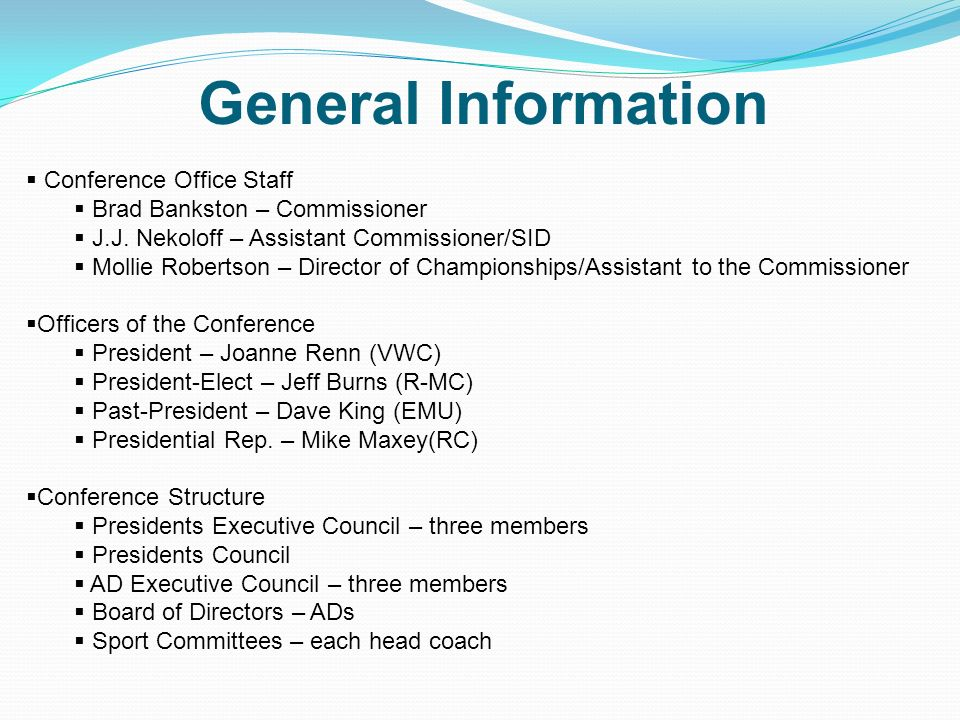 General Information Conference Office Staff Brad Bankston – Commissioner J.J.