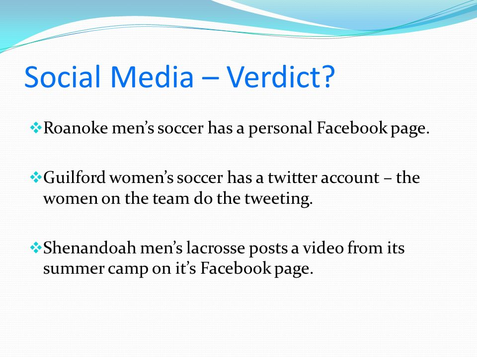 Social Media – Verdict. Roanoke mens soccer has a personal Facebook page.