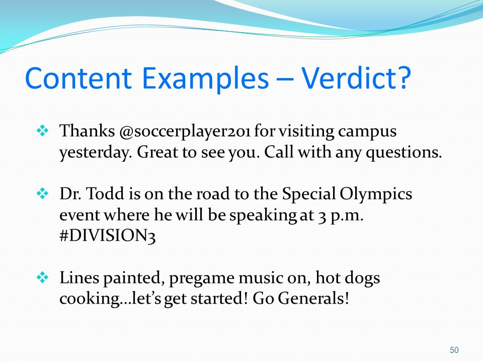 Content Examples – Verdict. for visiting campus yesterday.