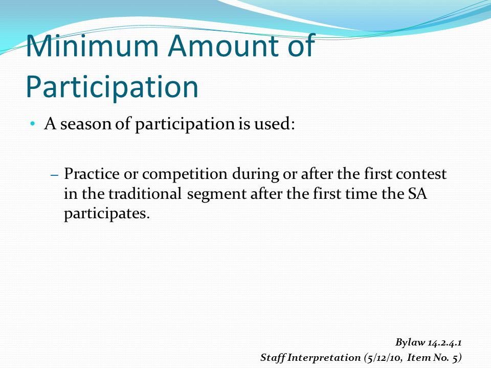 A season of participation is used: – Practice or competition during or after the first contest in the traditional segment after the first time the SA participates.