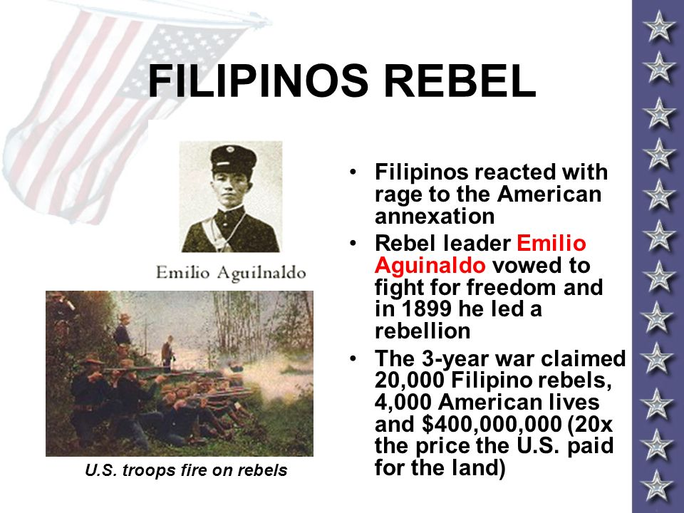 FILIPINOS REBEL Filipinos reacted with rage to the American annexation Rebel leader Emilio Aguinaldo vowed to fight for freedom and in 1899 he led a r