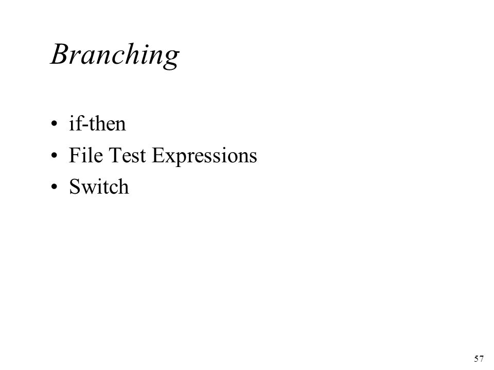 57 Branching if-then File Test Expressions Switch