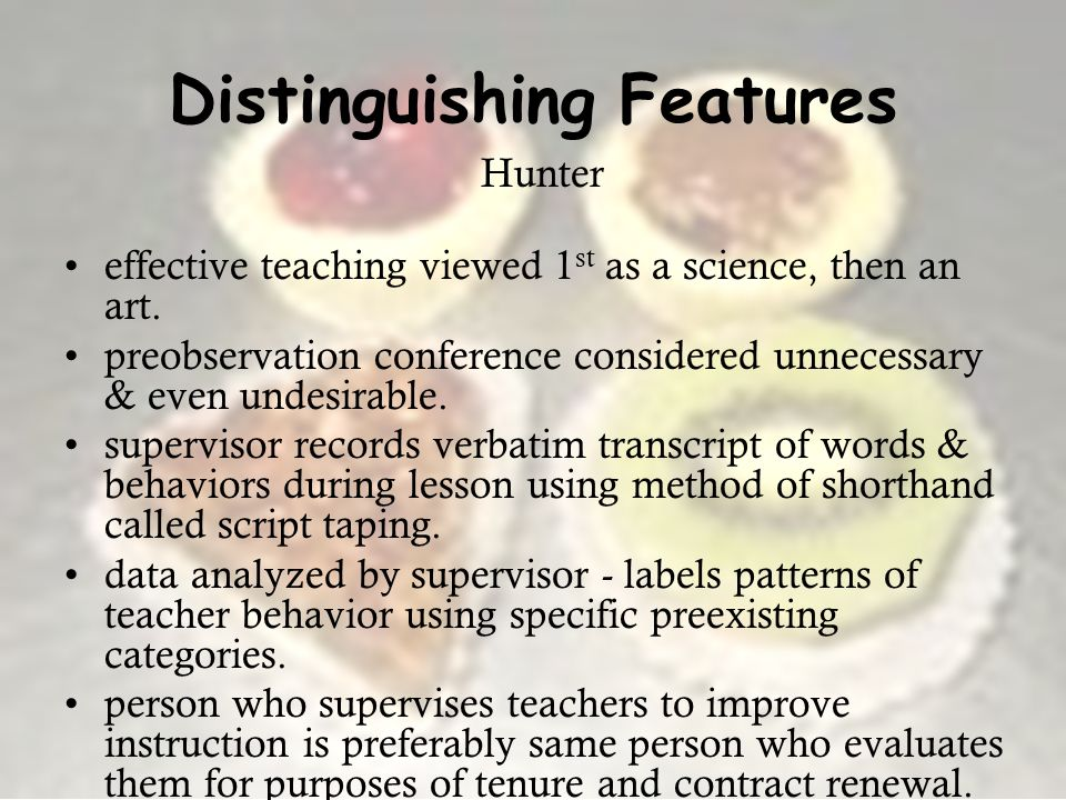 Distinguishing Features Hunter effective teaching viewed 1 st as a science, then an art.