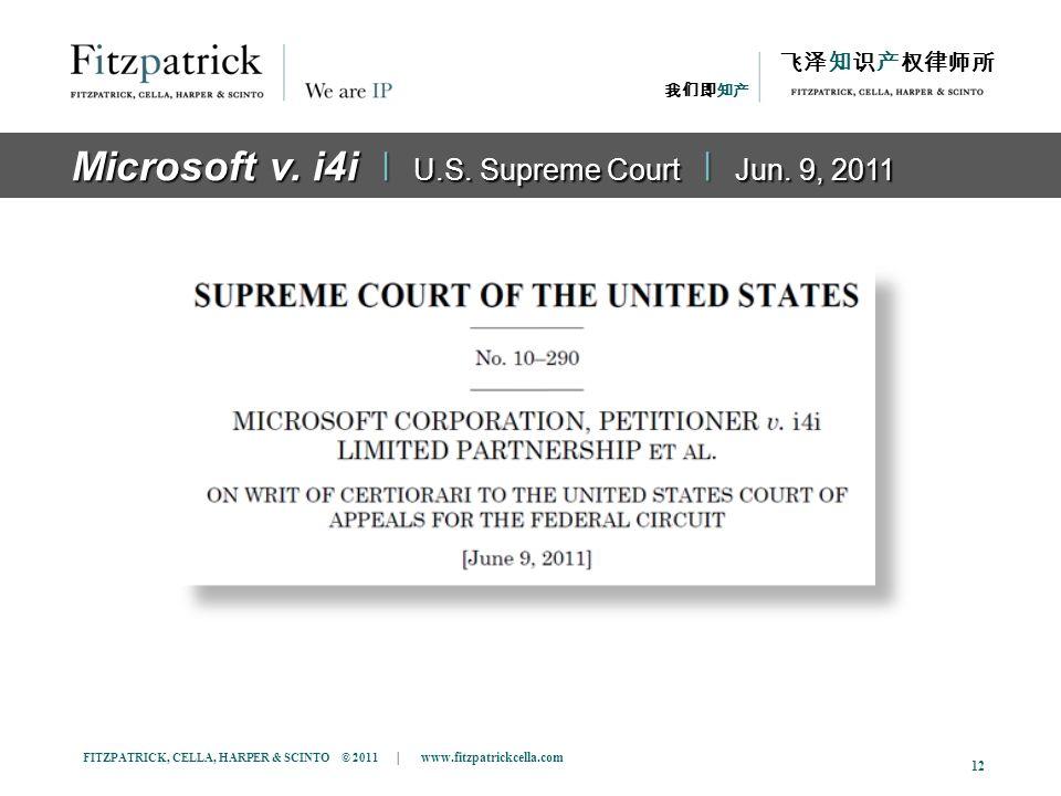 FITZPATRICK, CELLA, HARPER & SCINTO © 2011 | www.fitzpatrickcella.com 12 The Case Microsoft v.