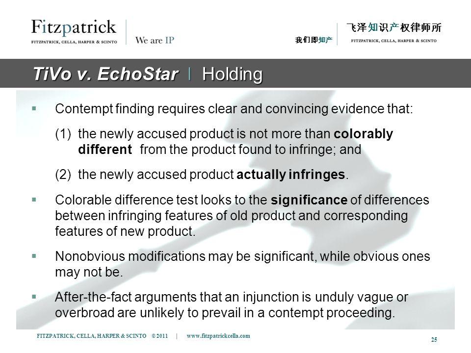 FITZPATRICK, CELLA, HARPER & SCINTO © 2011 | www.fitzpatrickcella.com 25 TiVo v. EchoStar ǀ Holding Contempt finding requires clear and convincing evi