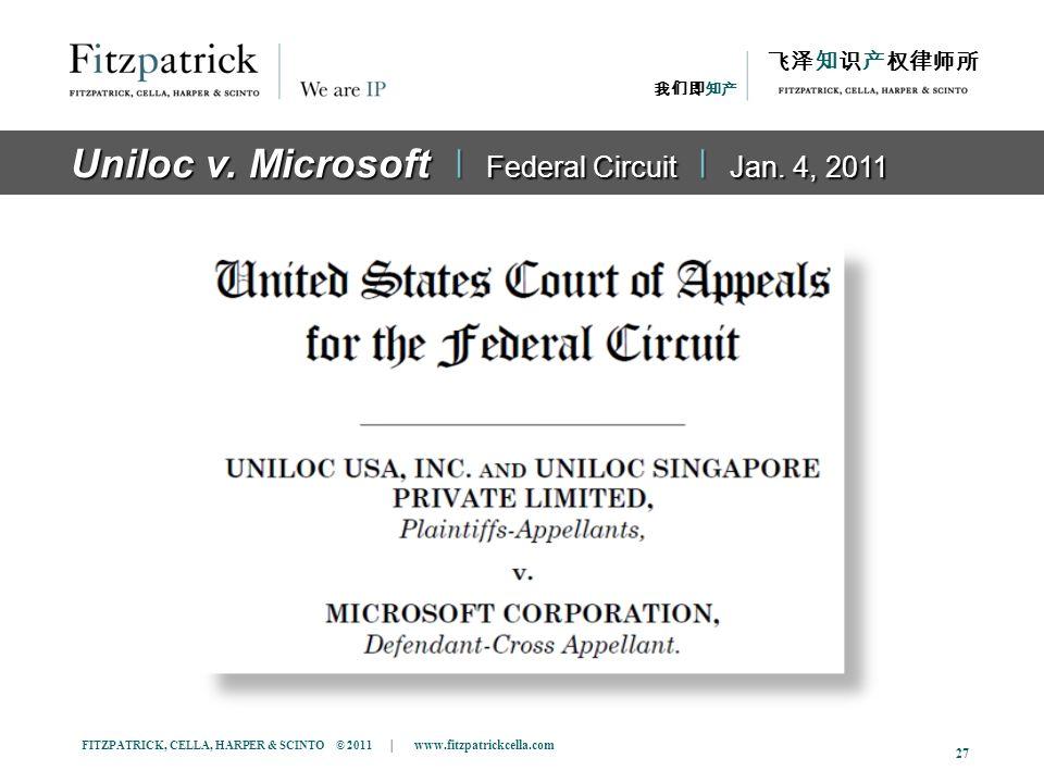 FITZPATRICK, CELLA, HARPER & SCINTO © 2011 | www.fitzpatrickcella.com 27 The Case Uniloc v. Microsoft ǀ Federal Circuit ǀ Jan. 4, 2011