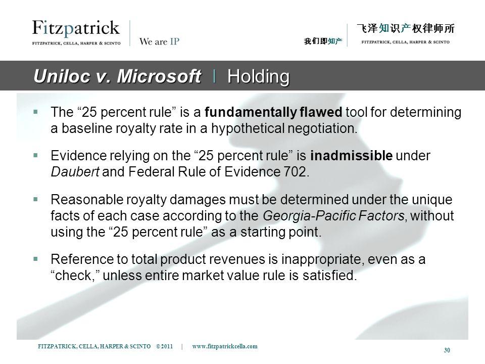 FITZPATRICK, CELLA, HARPER & SCINTO © 2011 | www.fitzpatrickcella.com 30 Uniloc v. Microsoft ǀ Holding The 25 percent rule is a fundamentally flawed t
