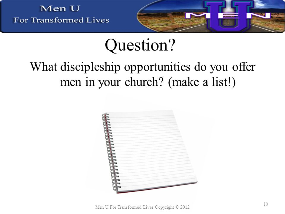 Question. What discipleship opportunities do you offer men in your church.