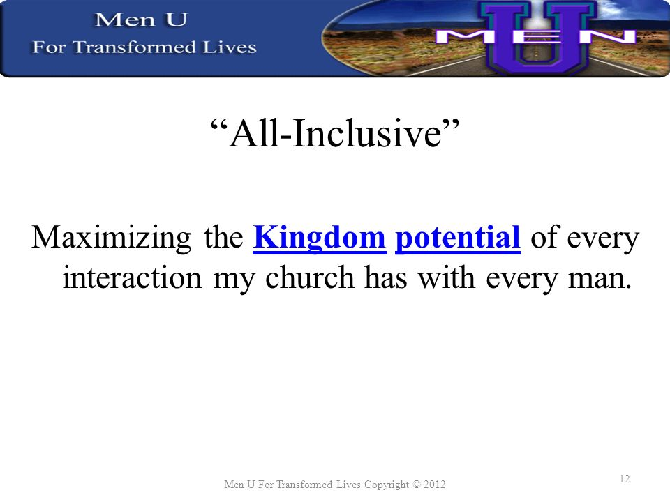 All-Inclusive Maximizing the Kingdom potential of every interaction my church has with every man.