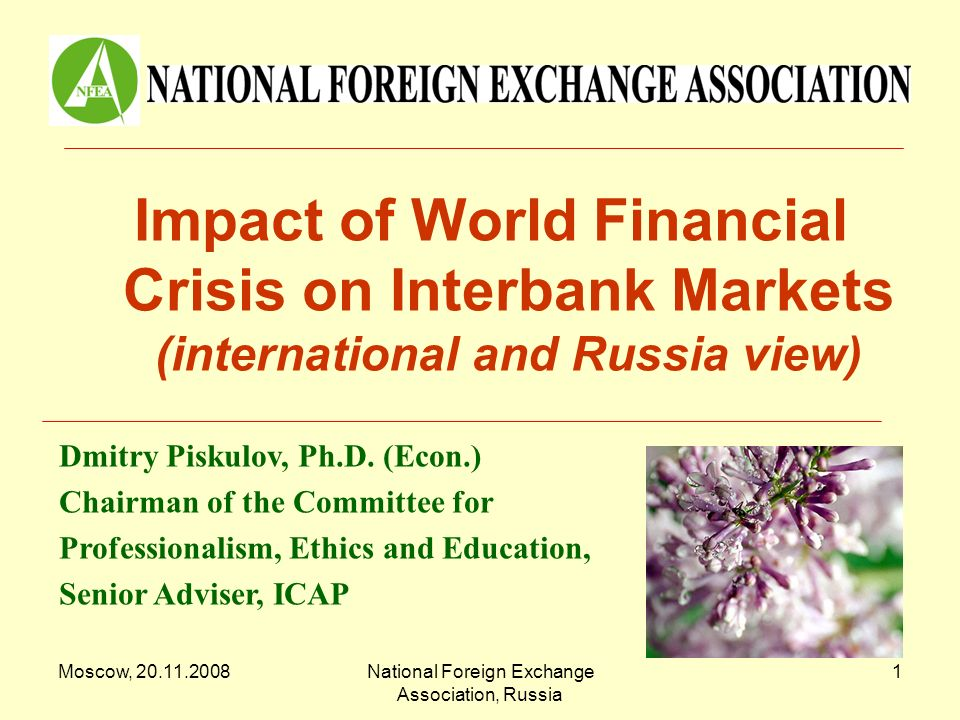 Moscow, 20.11.2008National Foreign Exchange Association, Russia 2 Interbank operations on global markets 2 segments of interbank cash market: –FX markets (spot + FX swaps) –cash MM instruments (interbank deposits, CDs, CPs) FX market: Daily volume: ~3 trln.