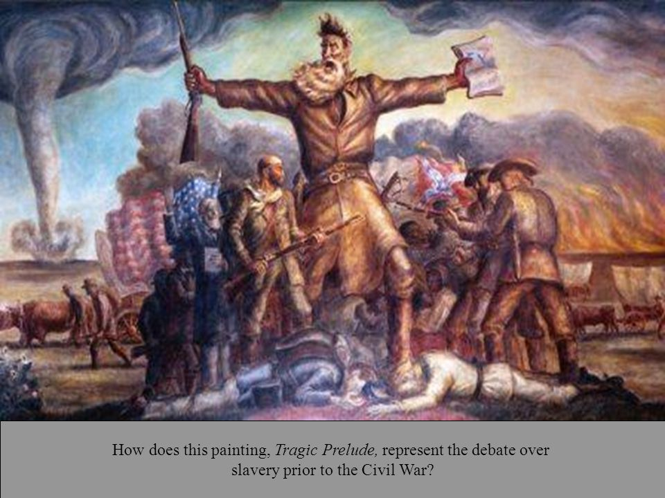 How does this painting, Tragic Prelude, represent the debate over slavery prior to the Civil War?