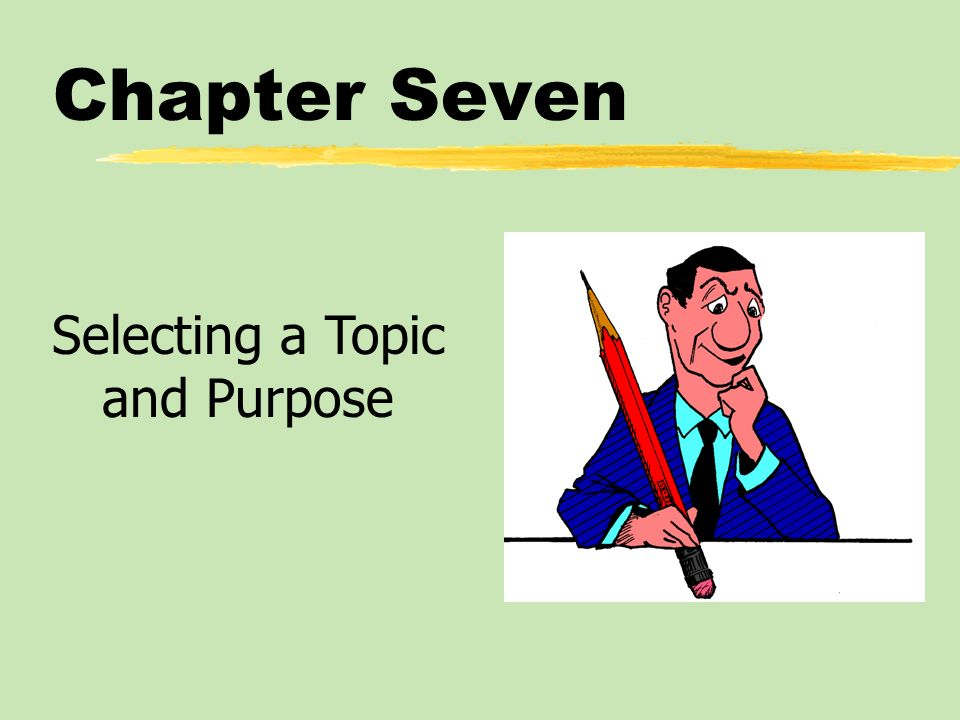 Refining the Topic and Purpose: Forming a Specific Speech Purpose zSpecific speech purpose: expresses both topic and general purpose in action form and in terms of the speakers specific objectives.