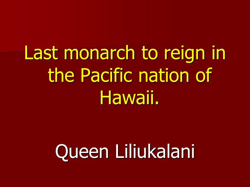 Queen Liliukalani